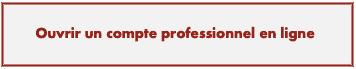 ouvrir compte professionnel en ligne